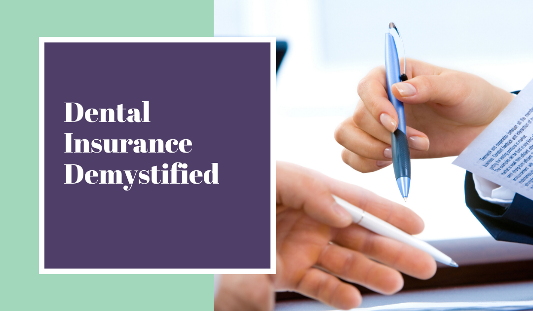 Dental Insurance Demystified